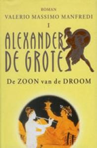 Alexander de grote 1 zoon van de droom