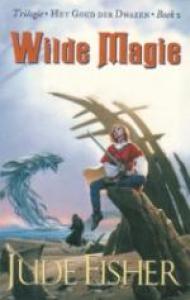 Het Goud der Dwazen II Wilde magie