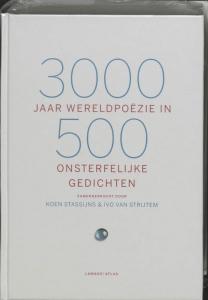 3000 jaar wereldpoëzie 500 onsterfelijke gedichten