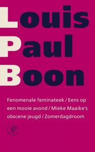 Verzameld werk L.P. Boon Fenomenale Feminateek / Eens op een mooie avond / Mieke Maaike's obscene jeugd / Zomerdagdroom