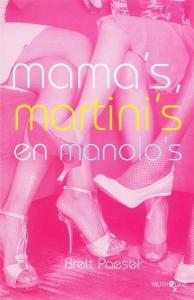 Mama's, Martini's en Manolo's