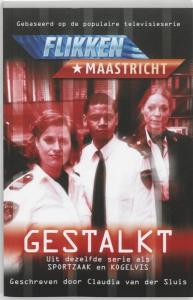 Flikken Maastricht: Gestalkt