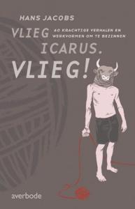 Vlieg, Icarus. Vlieg!