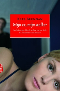 Mijn ex, mijn stalker