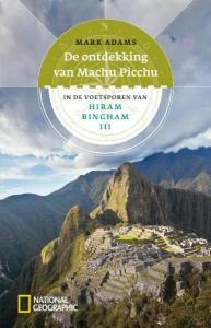 De ontdekking van Machu Picchu
