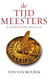 De Tijdmeesters - De Quadrantijnen-trilogie deel 3