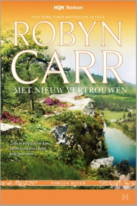 Met nieuw vertrouwen - Een uitgave van Harlequin HQN Roman - Een Virgin River-verhaal