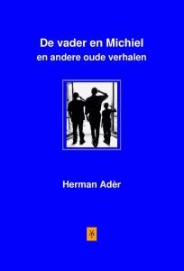 Ader*vader en michiel en andere oude verhalen