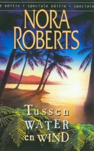Tussen water en wind - Een Nora Roberts-roman