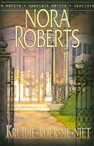 Kruidje-roer-me-niet - Een Nora Roberts-roman