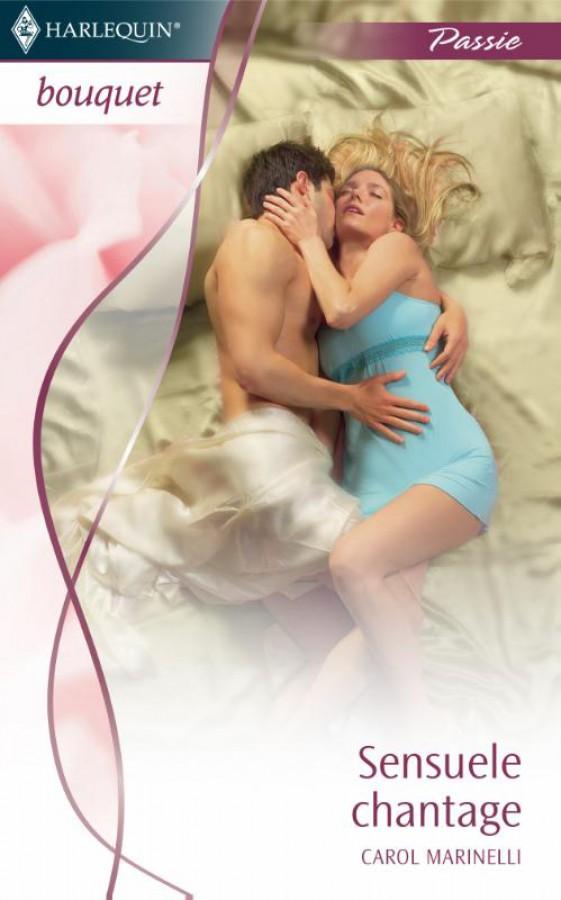 Sensuele chantage - Bouquet 3126 - Een uitgave van de romantische reeks Harlequin Bouquet