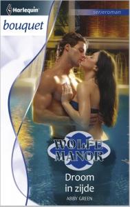 Droom in zijde - Bouquet 3280 - Een uitgave van de romantische reeks Harlequin Bouquet - Deel 3 van de serieroman Wolfe Manor