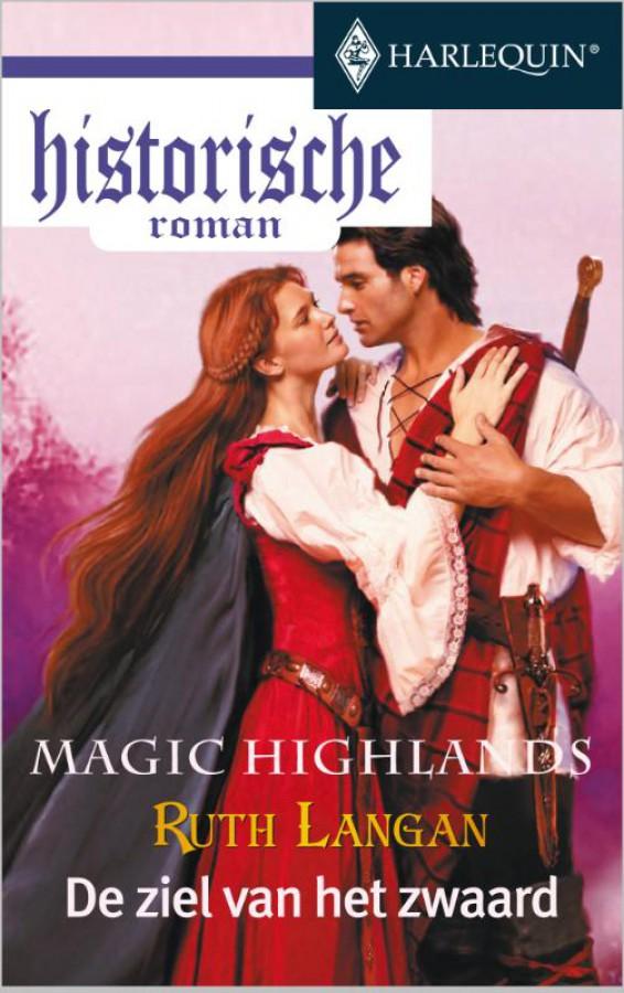 De ziel van het zwaard - Een uitgave van de romantische reeks Harlequin Historische Roman - Deel 1 van Magic Highlands