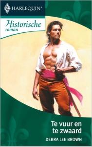 Te vuur en te zwaard - Een uitgave van de romantische reeks Harlequin Historische Roman