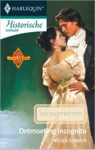 Ontmoeting incognito - Een uitgave van de romantische reeks Harlequin Historische Roman - Deel 1 van Salongeheimen