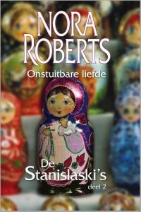 Onstuitbare liefde - Een Nora Roberts-roman - Deel 2 van De Stanislaski's
