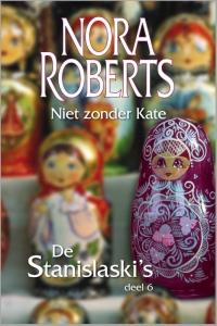 Niet zonder Kate - Een Nora Roberts-roman - Deel 6 van De Stanislaski's