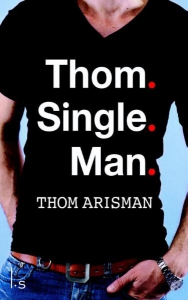 Thom. Single. Man.