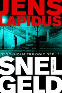 Snel geld - Stockholm trilogie Deel 1