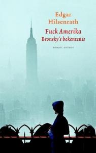 Fuck America. Bronsky's bekentenis