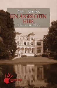 Een afgesloten huis/Politieroman rond onderzoeksteam Heuvelrug