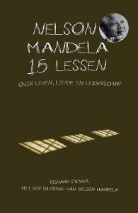 Nelson Mandela 15 lessen over leven, liefde en leiderschap