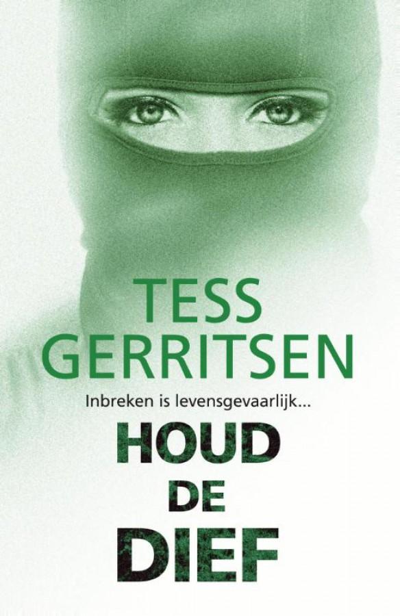 Houd de dief - Een Tess Gerritsen thriller - Special - Harlequin
