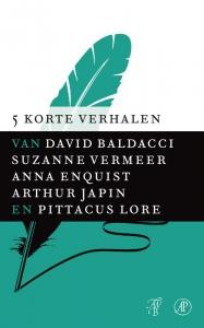 Vijf korte verhalen - Baldacci*Nachtwerk, Vermeer*Vakantiegeld, Enquist*Daer een seigneur, Japin*Goudkust, Lore*Zes. Het begin