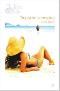 Tropische verrassing  - Een uitgave van Harlequin White Silk - sexy chicklit