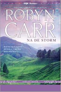 Na de storm - Een uitgave van Harlequin HQN Roman - een Virgin River-verhaal