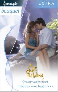 Onverwacht zoet / Italiaans voor beginners - Bouquet Extra 301, 2-in-1 - Een uitgave van de romantische reeks Harlequin Bouquet