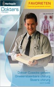Dokter Cusacks geheim / Onweerstaanbare chirurg / Stoere chirurg - Doktersroman Favorieten 345, 3-in-1 - Een uitgave van de romantische reeks Harlequin Doktersroman