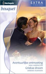 Avontuurlijke ontmoeting / Griekse droom - Bouquet Extra 302, 2-in-1 - Een uitgave van de romantische reeks Harlequin Bouquet