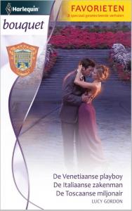 De Venetiaanse playboy / De Italiaanse zakenman / De Toscaanse miljonair - Bouquet Favorieten 348, 3-in-1 - Een uitgave van de romantische reeks Harlequin Bouquet