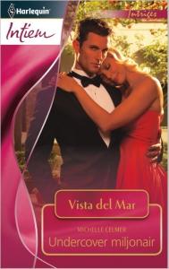 Undercover miljonair - Intiem 2005 - Een uitgave van de romantische reeks Harlequin Intiem - Deel 5 van de miniserie Vista Del Mar