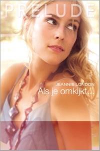 Als je omkijkt...  - Een uitgave van Harlequin Prelude - romantische roman