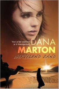 Wervelend zand: In het heetst van de strijd / Het oog van de storm / Moordende hitte / Dreiging in de woestijn, 4-in-1 - Een Harlequin Verzamelbundel van Dana Marton - romantische thriller