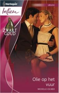 Olie op het vuur - Intiem 2012 - Een uitgave van de romantische reeks Harlequin Intiem - Deel 1 van de miniserie Zwart goud