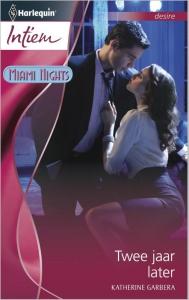 Twee jaar later - Intiem 2013 - Een uitgave van de romantische reeks Harlequin Intiem - Deel 3 van de miniserie Miami nights
