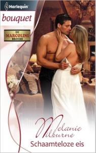 Schaamteloze eis - Bouquet 3366 - Een uitgave van de romantische reeks Harlequin Bouquet Deel 1 van de miniserie De Marcolini broers