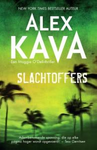 Slachtoffers - Een Alex Kava- thriller - Een Maggie O'Dell-thriller