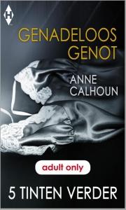 Genadeloos genot - 5 Tinten Verder 5 - Een speciale uitgave van Harlequin Holland - romantische erotiek