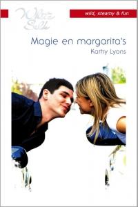 Magie en margarita's - Een uitgave van Harlequin White Silk - sexy chicklit