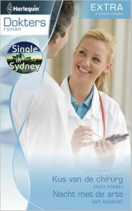 Kus van de chirurg / Nacht met de arts - Doktersroman Extra 55, 2-in-1 - Een uitgave van de romantische reeks Harlequin Doktersroman - Deel 3 en 4 van Single in Sydney