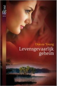 Levensgevaarlijk geheim  - Een uitgave van Harlequin Black Rose - romantische triller