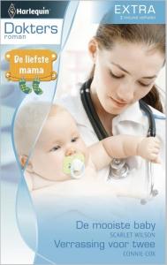De liefste mama: De mooiste baby / Verrassing voor twee - Doktersroman Extra 57, 2-in-1 - Een uitgave van de romantische reeks Harlequin Doktersroman