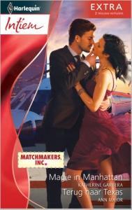 Magie in Manhattan* / Terug naar Texas - Intiem 299, 2-in-1 - Een uitgave van de romantische reeks Harlequin Intiem - *Deel 1 van Matchmakers Inc.
