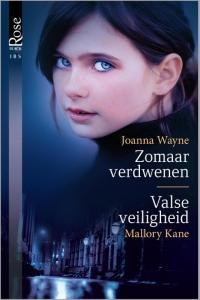 Zomaar verdwenen / Valse veiligheid, 2-in-1 - Een uitgave van Harlequin Black Rose - romantische triller
