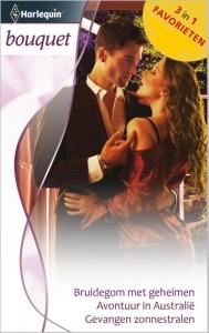 Bruidegom met geheimen / Avontuur in Australië / Gevangen zonnestralen - Bouquet Favorieten 375, 3-in-1 - Een uitgave van de romantische reeks Harlequin Bouquet