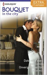 Date voor even / Onvergetelijke flirt - Bouquet Extra In the city 319, 2-in-1 - Een uitgave van de romantische reeks Harlequin Bouquet